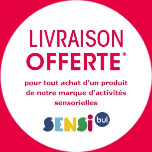 Livraison offerte * pour tout achat d'un produit de notre marque d'activités sensorielles SENSIBUL